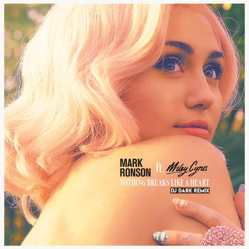 Mark Ronson ft.Miley Cyrus - Nothing Breaks Like a Heart (Dj Dark Remix)