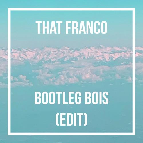 Bootleg Bois (edit)