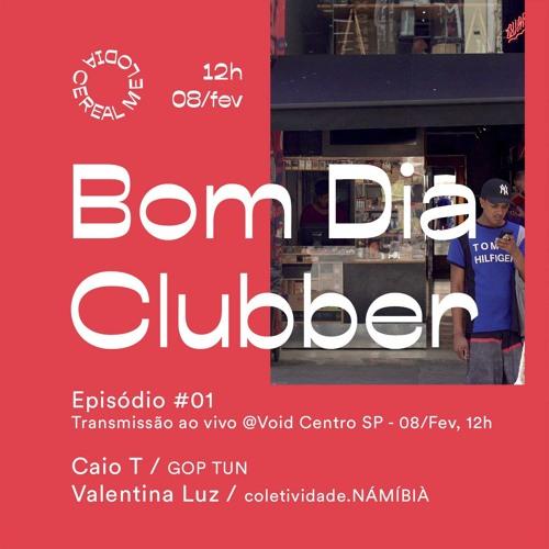 Bom Dia Clubber – Ep. 01