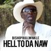 Bishop Bullwinkle - Hell To Da Naw