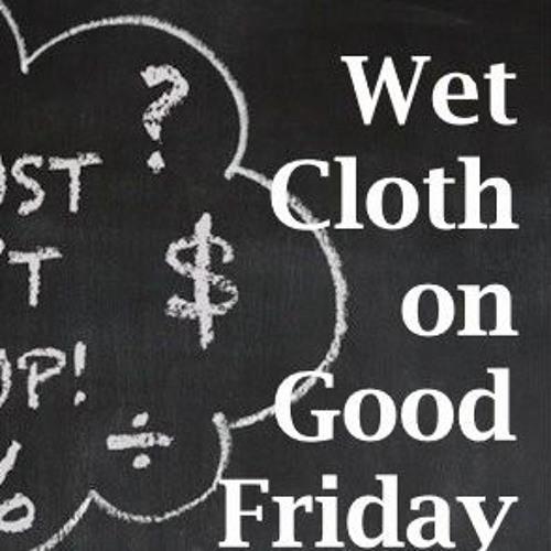 Wet Cloth On Good Friday