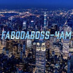 FABODABOSS- 4am