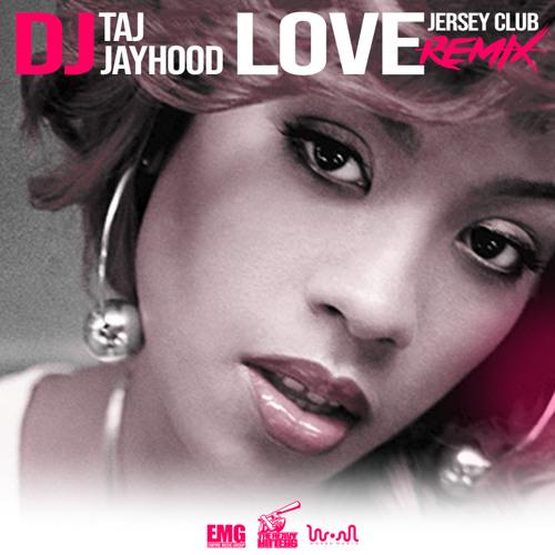 Stream DJ Taj & DJ Jayhood - Love (Jersey Club Mix) by DJ Taj ...