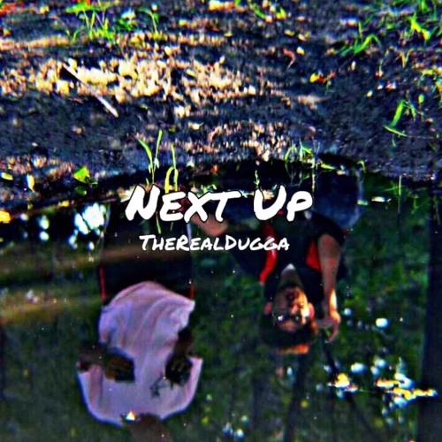 Next Up (Prod. Young Taylor) [IG: @TheRealDugga]