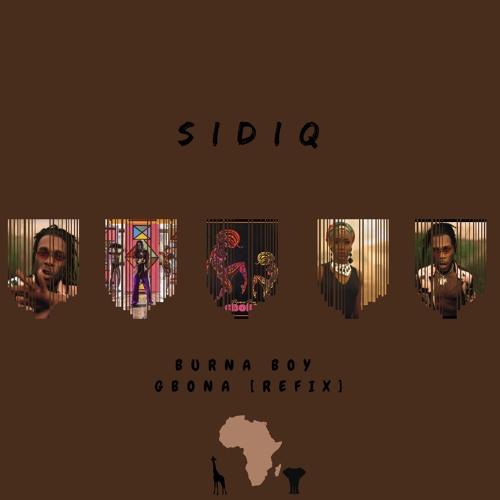 Burna Boy - Gbona [Refix] by SIDIQ | Free Listening on