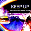 Keep Up (New Braunfels Night Sessions Mix One)