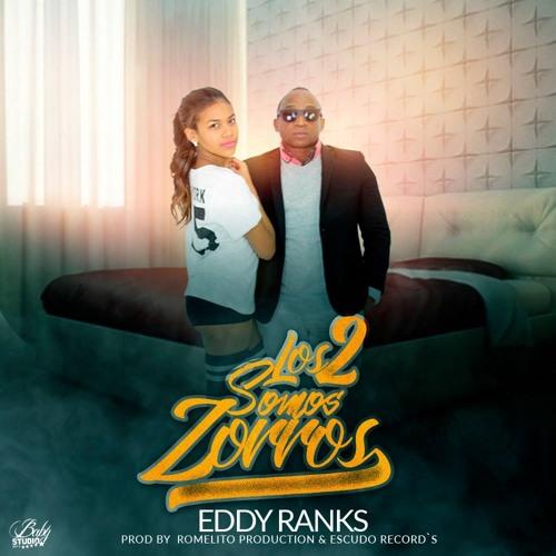 Eddy Ranks - Los 2 Somos Zorros