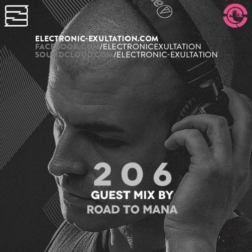 Electronic Exultation 206 - Ibiza Global Radio - 06 - 03 - 2019 - Road To Mana Guest Mix