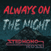 Stephano Rossi-Always On The Night///CLICK BUY FOR DOWNLOAD FREE