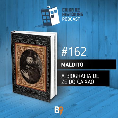 Caixa de Histórias 162 – Maldito: A biografia de Zé do Caixão
