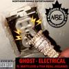 GHOST x MATT LIVE x THA REAL JULIANO - Electrical