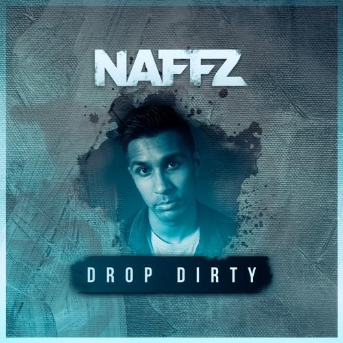 Naffz - Drop Dirty (Original Mix)