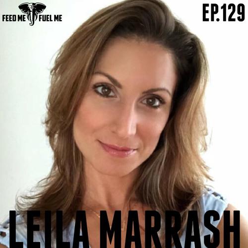 EP.129   Leila Marrash - Reveal The Realness