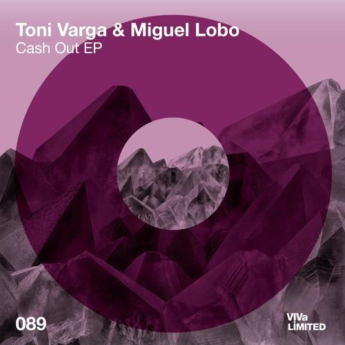 Toni Varga & Miguel Lobo - Cash Out (Original Mix) [VIVa Limited] [MI4L.com]