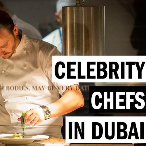 Celebrity Chefs In Dubai