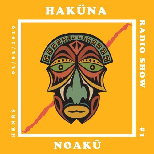 Haküna Radio Show with Noakû