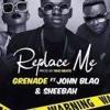 Grenade X John Blaq X Sheebah - Replace Me New Ugandan Music 2019