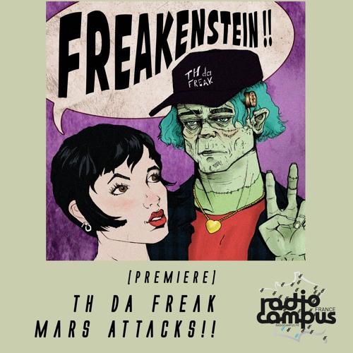 [premiere] TH Da Freak - Mars Attacks !!