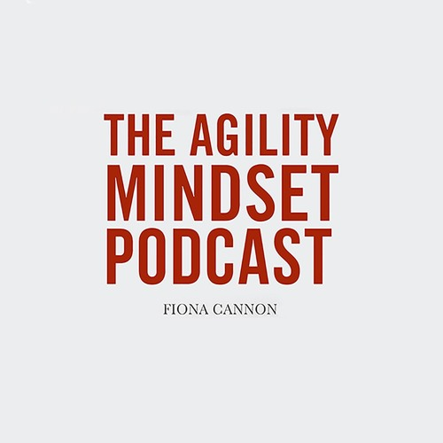 Agility Mindset Podcast: Introduction Episode