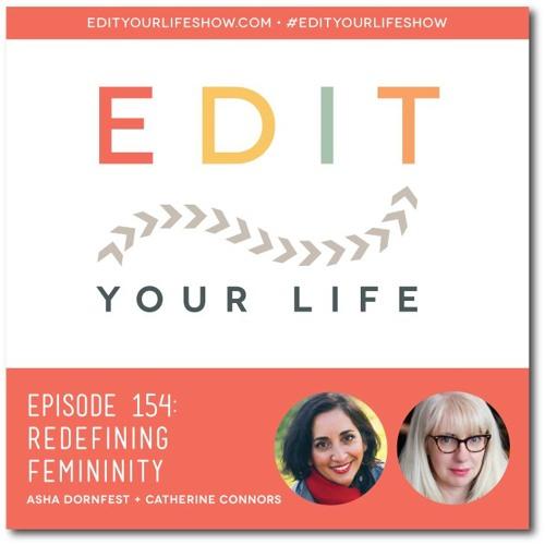 Episode 154: Redefining Femininity