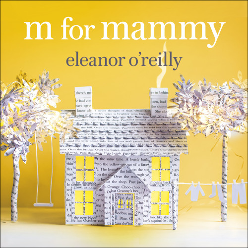 M FOR MAMMY by Eleanor O'Reilly, read by Aoife McMahon - audiobook extract