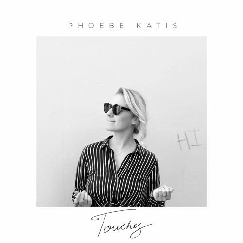 Touches - Phoebe Katis