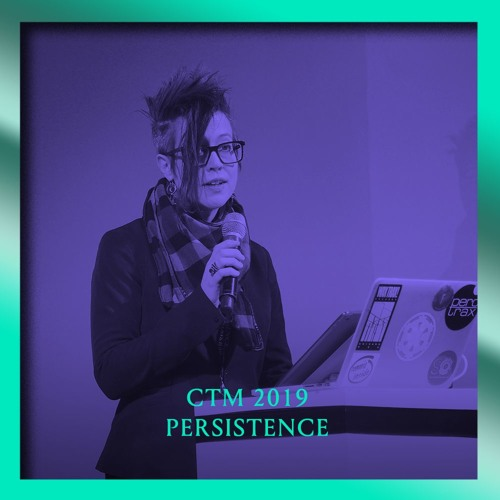 CTM 2019: Resilience, Sonic Patriarchy, & Feminist Melancholies by Robin James