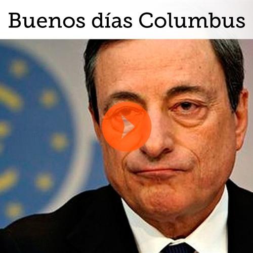 Buenos Días Columbus 07 marzo 2019 - BCE regresa al camino del estímulo monetario