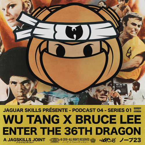 WU TANG X BRUCE LEE - ENTER THE 36TH DRAGON - A JAG SKILLS JOINT (2019)