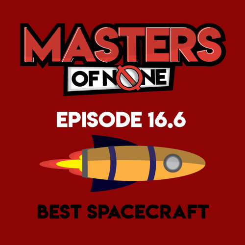 EP 16.6 - Best Spacecraft