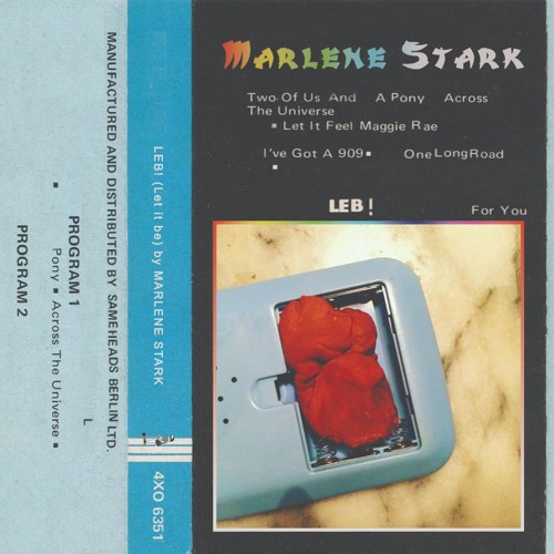 "Marlene Stark ""LEB! (Let it be)"" - Sameheads C60 Tape Collection Series # 18"