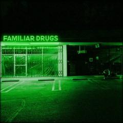 Familiar Drugs Artist Feature