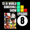 Episode 8 Fresh Reggae Dancehall Podcast 2019