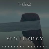 V-Stylez - Yesterday (Original Mix)(Preview)