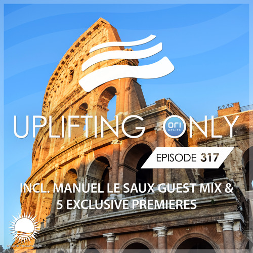 Uplifting Only 317 (March 7, 2019) (incl. Manuel Le Saux Guestmix) [incl. Vocal Trance]