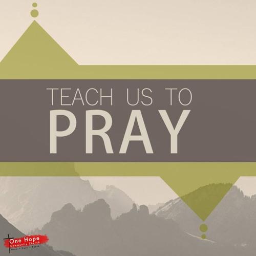 Mature Disciples: Teach Us to Pray