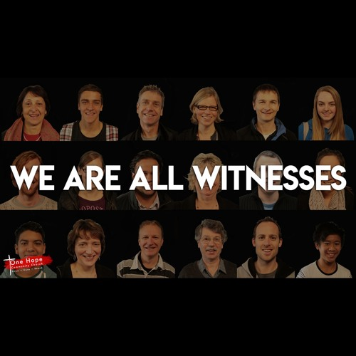 Mature Disciples: We Are All Witnessess