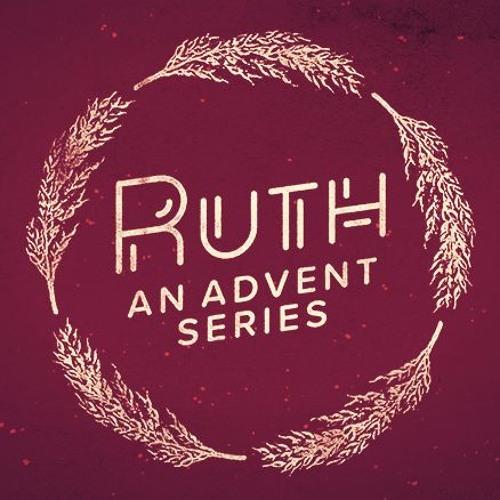 Ruth - Advent 2018