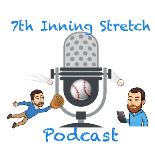 7th Inning Stretch Podcast #34: New Beginnings