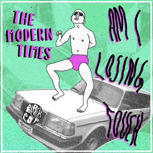The Modern Times - Am I Losing Touch