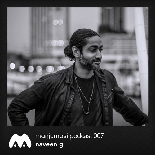 Manjumasi Podcast 007: Naveen G