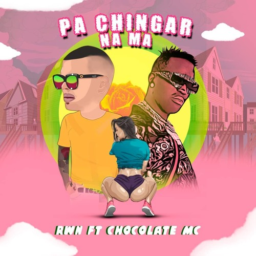 Rwn X Chocolate - Pa Chingar (Prod By. Jerry & rwn) WsM Song