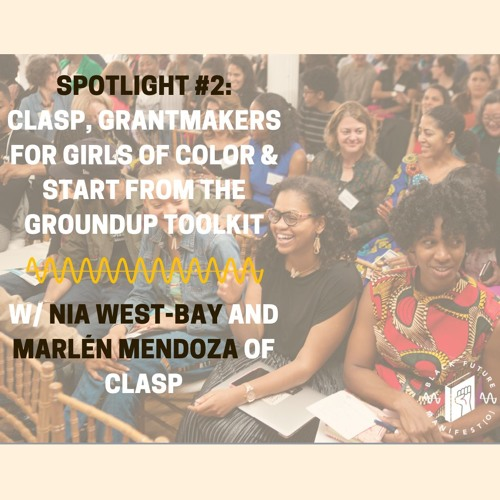 Spotlight #2: CLASP, Grantmakers for Girls of Color & Start From The Ground Up Toolkit
