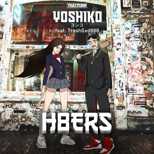 Yoshiko feat. TrashGxd888 - H8ERS