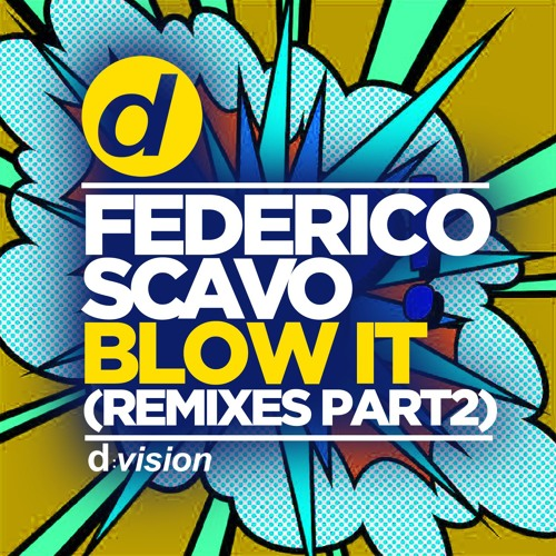 Federico Scavo - Blow It (Nicola Fasano & Dual Beat Remix) [OUT NOW]