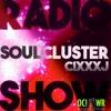 SoulCluster Radio Show - Cixxx J 09.03.2019