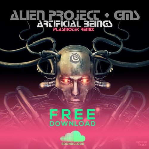 Alien Project & Gms - Artificial Beings (Plasmotek remix) °° FREE
