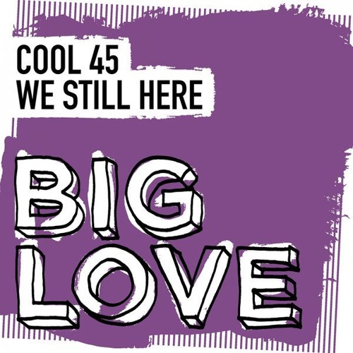 Cool 45 - We Still Here