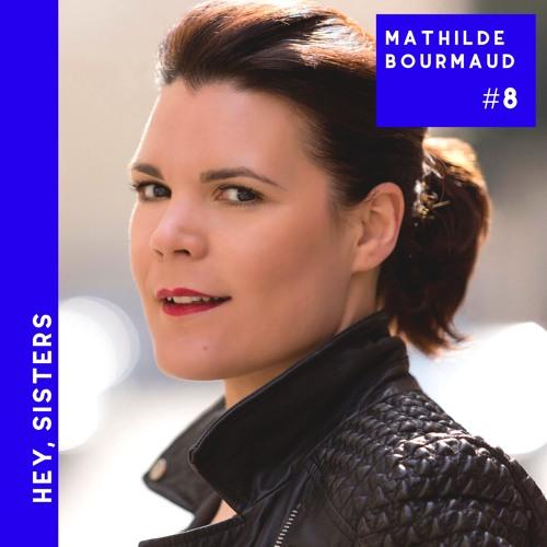 #8 Mathilde Bourmaud - Femmes dans la ville : nées pour être ambitieuses