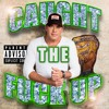 ✰✰✰CAUGHT THE FUCK UP™✰✰✰ ((FT. RODNEY ATKINS BITCHASS))